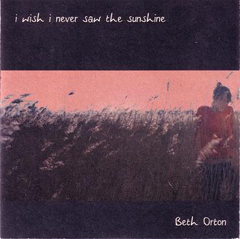 Beth Orton I Wish I Never Saw The Sunshine