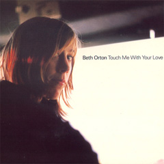 beth orton Touch Me With Your Love